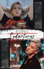 Acciones Seductoras [Chanbaek, EXO] by valee_shan