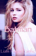 Batman ~Liam Payne Fanfic~ by TOPkcIX