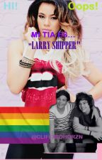 Mi Tia Es Larry Shipper by CliffxrdHorzn