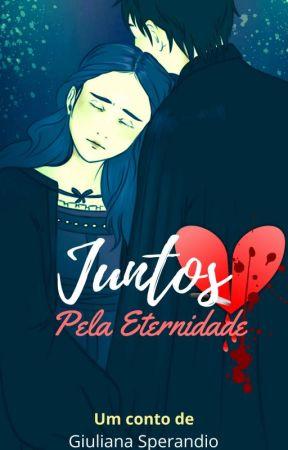 Juntos Pela Eternidade by GiulianaMaier