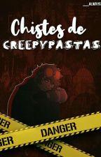 chistes de creepypastas by -Sugihara-