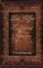 Les elfes solitaires - Silmarwen [en très longue pause] by Elisabethstory