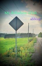 My definition of life by abbi297