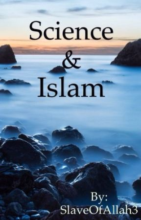 Science and Islam by GuardedFaith