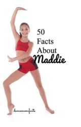 50 Facts About Maddie by dancemomfacts