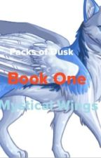 The Packs of Dusk: Book 1: Mystical Wings by BelIaw