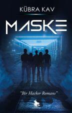 MASKE   (KİTAP OLUYOR) by pinkkkblue