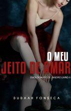 O MEU JEITO DE AMAR ( A VENDA NA AMAZON) by dudaahfonseca