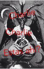 Charlie,Charlie,Estas ahí? by FreddyFalcones