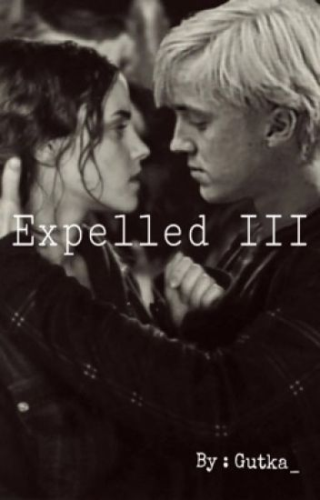 Expelled III ( Dramione FF )