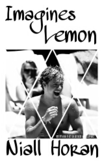 Imagines Niall Horan {Lemon}