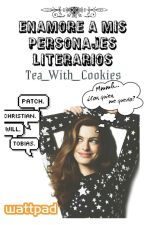 Enamore a mis personajes literarios (PAUSADA) by Tea_with_cookies