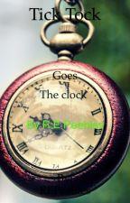 Tick Tock Goes The Clock by EvanTheNerd83