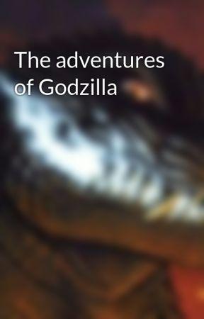 The adventures of Godzilla - The demon arises - Wattpad