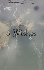 3 wishes by Glimmer_Glam_