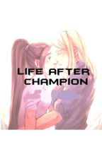 Life After Champion by fangirl_lovesfandoms