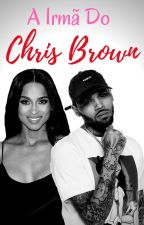 A Irmã do Chris Brown by fallen-angelcb