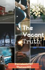 The Vacant Truth by Percabeth727