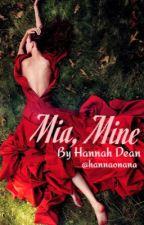 Mia, Mine #sytycw15 #RomanticSuspense Book 1 by hannahonana