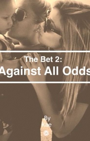 The Bet 2: Against All Odds