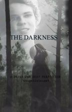 The Darkness (Peter Pan OUAT Fanfiction) by abigailelainet