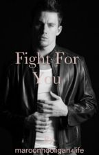 Fight For You || Channing Tatum by maroonhooligan4life