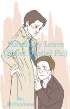 Maternity Leave (Short Destiel Fanfic) *completed* by _MyFandoms_