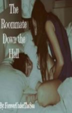 The Roommate Down The Hall by ForeverUnderTheSea