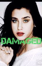 Damaged {Laurinah vs.Camren} by Nevermind1324