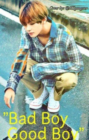 Bad Boy Good Boy [BTS V FanFiction] [Complete]
