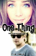 One Thing by FOUR_gurls