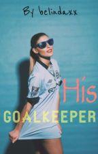 His GoalKeeper by GiegiLimyongqi