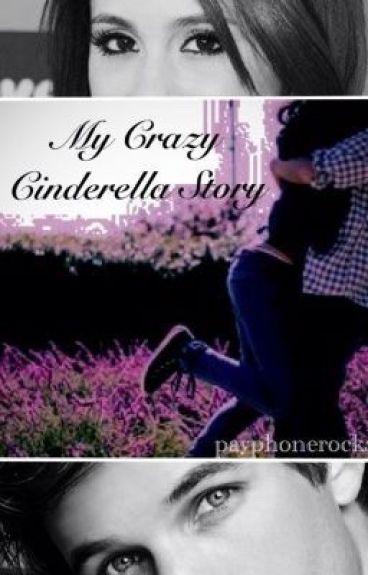 My Crazy Cinderella Story