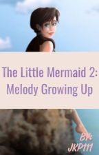the little mermaid 2: Melody growing up by jkp111