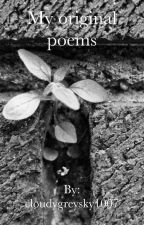 My original poems by cloudygreysky1007