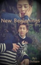 New Beginnings ( Xiumin FanFic ) by OuOppa