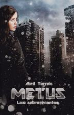 Metus: Los sobrevivientes. [Pausada] by AbbyKamikaze