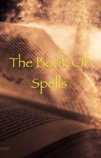 The Book of Spells by writerofbookofspells