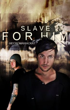 Slave For Him |M.B| by NecromaniacKat