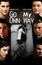 Go My Own Way....(BBB Klaine) by sophia_darkmoon
