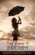 Her Name is Brenda by fiatanduklangi