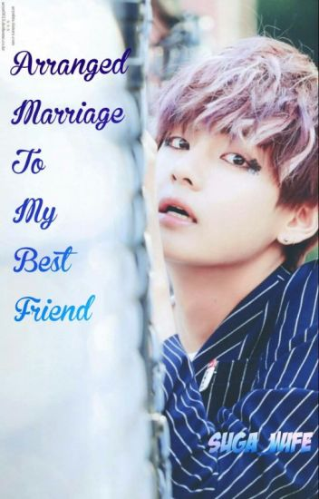 Arranged Marriage with my Best friend (BTS V)