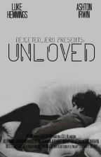 Unloved ~ Lashton Hemwin - Book Two ✔️ by Dejected_Iero