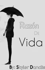 Razón de Vida (Yaoi) by Sissorette