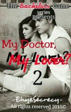 TBG1: My Doctor, My Lover by EhyeSecrecy