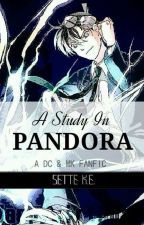 A Study in Pandora ¦ A DC & MK Fanfic (ON HOLD) by SnowFlame2127