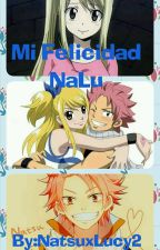 Mi Felicidad  (NALU) by NatsuxLucy2