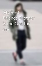 My Best Friends Brother is the One for me by LostAngelHemmings