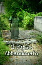 Il Parco Abbandonato by iam_faded