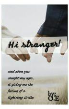 Hi Stranger! #Wattys2015 by OceanEyes